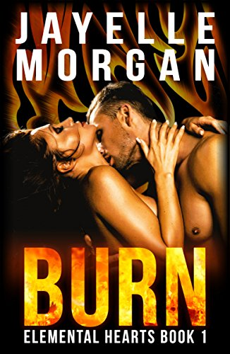 Burn (Elemental Hearts Book 1)
