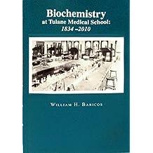 Biochemistry at Tulane Medical School: 1834-2010