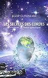 Les secrets des cordes: Chroniques de l'essor galactique par Gurunlian