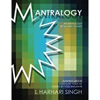 Mantralogy: An Anthology of Sacred Chants - Mantras Used in Kundalini Yoga as Taught by Yogi Bhajan