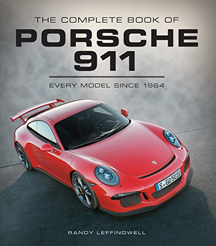 The Complete Book of Porsche 911: Every Model Since 1964 (Complete Book Series) PDF