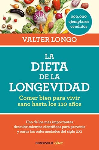 La dieta de la longevidad Comer bien para vivir sano hasta los 110 años / The Longevity Diet  [Longo, Valter] (Tapa Blanda)