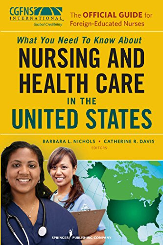 The Official Guide for Foreign-Educated Nurses: What You Need to Know about Nursing and Health Care in the United States Pdf