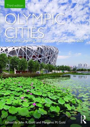 Olympic Cities: City Agendas, Planning, and the World's Games, 1896 - 2020 (Planning, History and Environment)