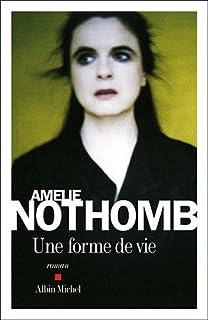 Une forme de vie : roman, Nothomb, Amélie