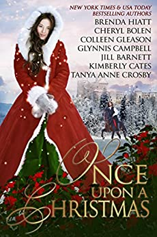 Once Upon A Christmas: 7 Captivating Historical Romances by [Barnett, Jill, Bolen, Cheryl, Campbell, Glynnis, Cates, Kimberly, Crosby, Tanya Anne, Gleason, Colleen, Hiatt, Brenda]