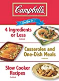 4 ingredient slow cooker cookbook - Campbell's 3 Books in 1: 4 Ingredients or Less Cookbook, Casseroles and One-Dish Meals Cookbook, Slow Cooker Recipes Cookbook