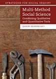 Multi-Method Social Science: Combining Qualitative and Quantitative Tools (Strategies for Social Inquiry)
