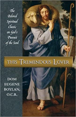 Book This Tremendous Lover: The Beloved Spiritual Classic on God's Pursuit of the Soul