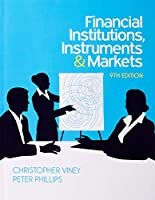 Financial Institutions, Instruments and Markets, 9th Edition Front Cover