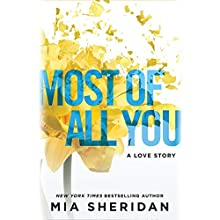 Most of All You: A Love Story Audiobook by Mia Sheridan Narrated by Matthew Holland, Charlotte North