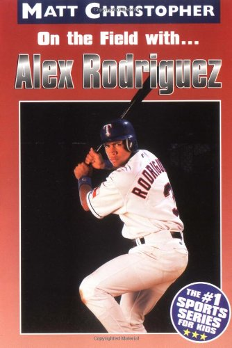 On the Field with... Alex Rodriguez PDF