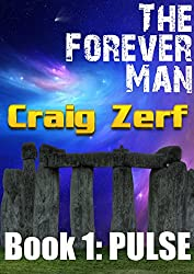 The Forever Man - Post Apocalyptic Dystopian Fantasy: Book 1: Pulse (English Edition)