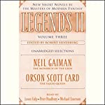 Legends II, Volume Three: New Short Novels by The Masters of Modern Fantasy (Unabridged Selections) | Neil Gaiman,Orson Scott Card,Robert Silverberg