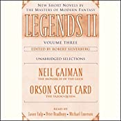 Legends II, Volume Three: New Short Novels by The Masters of Modern Fantasy (Unabridged Selections) | Neil Gaiman, Orson Scott Card, Robert Silverberg