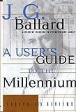 A User's Guide to the Millennium, J. G. Ballard, 0312144407