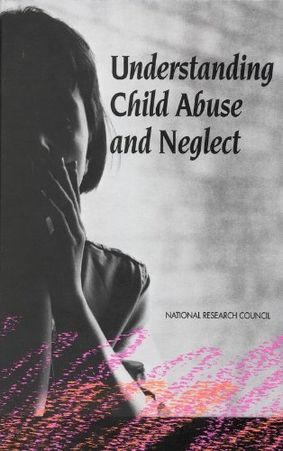 Understanding Child Abuse and Neglect by National Academies Press