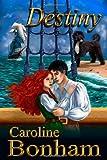 Destiny, Caroline Bonham, 1460902033