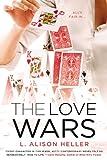 The Love Wars, L. Alison Heller, 0451416236