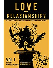 Love and Relasianships Volume 1: A Collection of Contemporary Asian-Canadian Drama