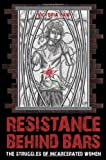 Resistance Behind Bars, Victoria Law, 1604860189