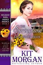 The Springtime Mail-Order Bride (Holiday Mail Order Brides Book 5)