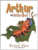 Arthur the Arthropod, Bonnie Ogle, 1477114246