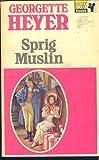 Sprig Muslin, Georgette Heyer, 0425107183