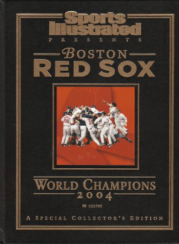Boston Red Sox Sports Illustrated Hardcover Commemorative 2004 MLB World Series Champions (individually numbered) Limited Edition (Limited Edition Individually Numbered)
