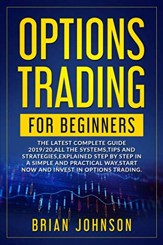 51lAu1HYtBL - Options Trading for Beginners: The Latest Complete Guide 2019/20, All the Systems, Tips, and Strategies, Explained Step by Step in a Simple and Practical Way, Start Now and Invest in Options Trading.