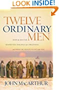 #6: Twelve Ordinary Men: How the Master Shaped His Disciples for Greatness, and What He Wants to Do with You