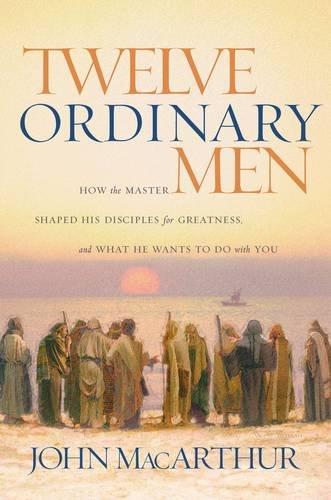 Twelve Ordinary Men Disciples Greatness
