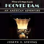 Hoover Dam: An American Adventure | Joseph E. Stevens