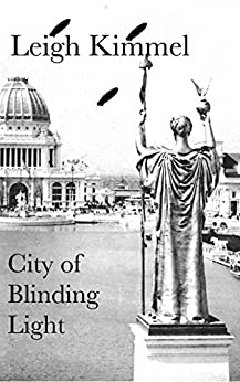 City of Blinding Light by [Kimmel, Leigh]