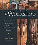vintage craft workshop - The Workshop: Celebrating the Place where Craftsmanship Begins