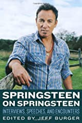 Springsteen on Springsteen: Interviews, Speeches, and Encounters (Musicians in Their Own Words) Hardcover