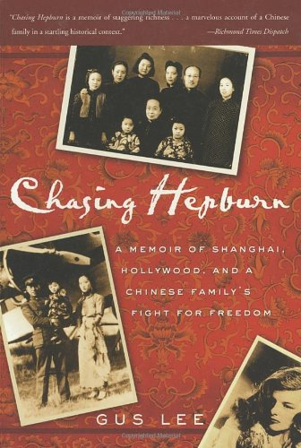Chasing Hepburn: A Memoir of Shanghai, Hollywood, and a...