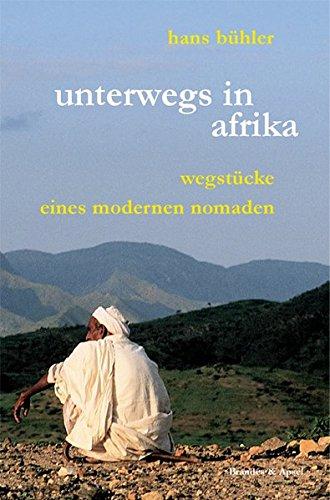 Unterwegs in Afrika. Wegstücke eines modernen Nomaden (literarisches programm)