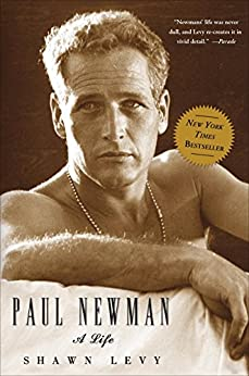 Paul Newman: A Life by [Levy, Shawn]