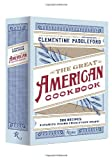 The Great American Cookbook, Clementine Paddleford, 0847836908