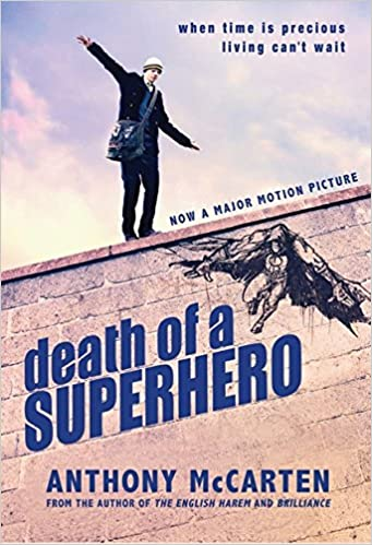 Amazon Death Of A Superhero 9781846882876 Anthony Mccarten