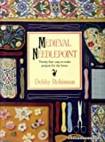 Medieval Needlepoint: Twenty-Four Easy-To-Make Projects for the Home