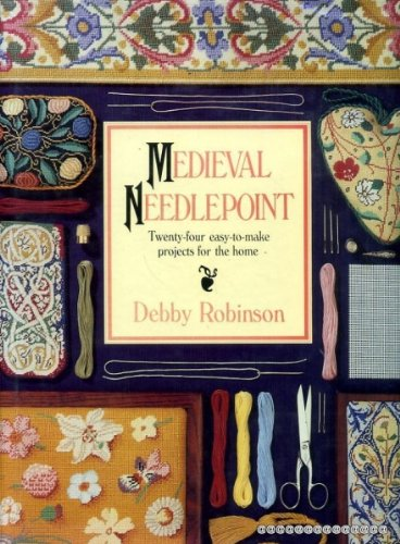- Medieval Needlepoint: Twenty-Four Easy-To-Make Projects for the Home