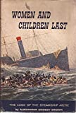 img - for Women and Children Last: The Loss of the Steamship Arctic book / textbook / text book