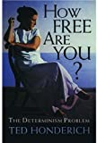 How Free Are You?, Ted Honderich, 0192831399