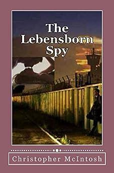 The Lebensborn Spy by [McIntosh, Christopher]