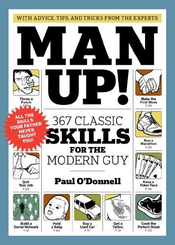 Man Up!: 367 Standard Skills for the Modern Guy