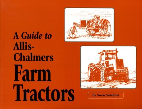 A Guide To Allis Chalmers Farm Tractors Norm Swinford