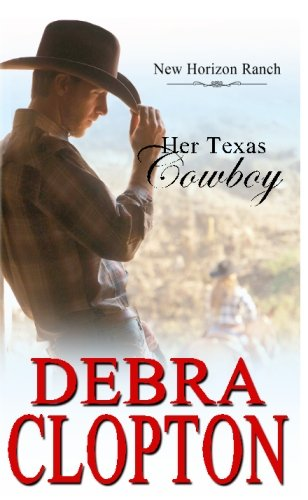 Her Texas Cowboy (New Horizon Ranch) (Volume 1)