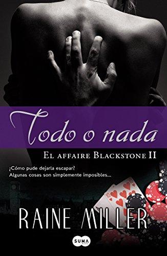 Todo o nada (El affaire Blackstone 2) (Spanish Edition)